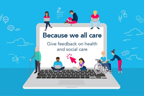 A computer with the words 'Because we all care - give feedback on health and social care' inside